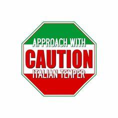 CAUTION ~ Italian temper