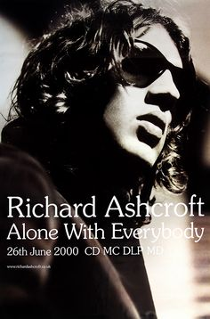 Richard Ashcroft poster - Alone with Everybody Large Adshel format Primary Photo Band Posters, Movie Posters, Folk Bands, The Verve, Paul Weller, Stone Roses, Alone, We The People, No Response