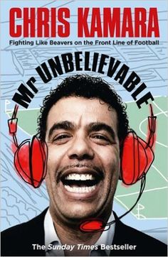 Mr Unbelievable: Amazon.co.uk: Chris Kamara: 9780007363179: Books