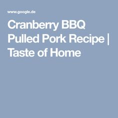 Cranberry BBQ Pulled Pork Recipe | Taste of Home