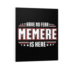 """""""Have No Fear Memere Is Here!"""" Vertical Canvas"""