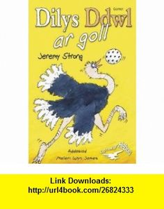Dilys Ddwl Ar Goll (Cyfres Yr Hebog) (Welsh Edition) (9781848510289) Jeremy Strong, Scoular Anderson, Meleri Wyn James , ISBN-10: 1848510284  , ISBN-13: 978-1848510289 ,  , tutorials , pdf , ebook , torrent , downloads , rapidshare , filesonic , hotfile , megaupload , fileserve