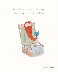 Marc Johns - While George napped, his beard caught up on some reading