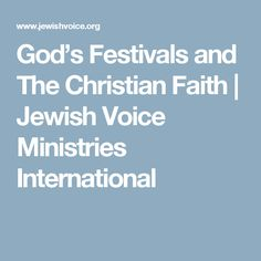 God's Festivals and The Christian Faith   Jewish Voice Ministries International
