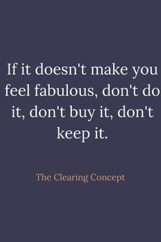 The Clearing Concept - Professional Organising and Decluttering Services Wisdom Quotes, Quotes To Live By, Life Quotes, Positive Quotes, Motivational Quotes, Inspirational Quotes, Clever Quotes, Great Quotes, Decluttering Services