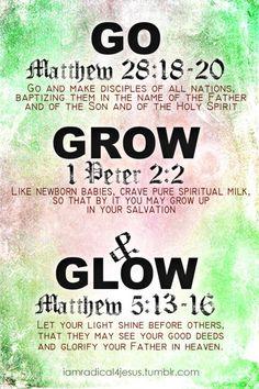 #Scripture                                Go...Grow...Glow...