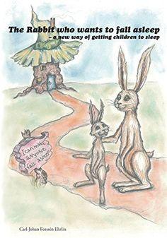 The Rabbit Who Wants To Fall Asleep: A New Way Of Getting Children To Sleep, http://www.amazon.com/dp/149617951X/ref=cm_sw_r_pi_awdm_CKV2vb0TFYKQS