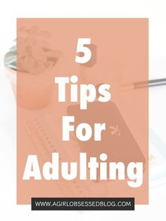 5 Tips For Adulting