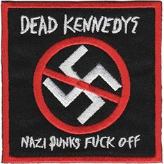 Dead Kennedys- Nazi Punks Fuck Off embroidered patch (ep795)