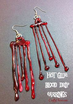 HALLOWEEN VIDEO: Hot Glue Blood Drip Earrings. I want some, crafty fiends, what say you???