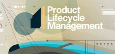 Product Lifecycle Management - check this out.