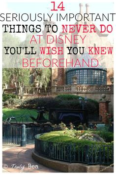 14 Seriously Important Things to Never Do at Disney World that Everyone Should Know. MUST PIN!! If you're going to Disney soon or sometime in the future this is a must read!! Wish I knew about number 1, 4, 6, and 8!!!