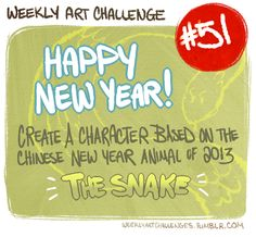 Weekly Art Challenge #51: (December 31st ~ January 6th) Happy New Year! Let's create a character based on the Chinese New Year animal of 2013 - the snake! Now, I don'tnecessarilymean to draw a snake-person, Medusa, or a naga - but rather take in some info about the zodiac sign of the Snake;as well ascharacteristicsof snakes in a chinese play, mythology, symbolism,or even in the arts! Let's celebrate those born under the Chinese sign of the snake for this challenge and ...