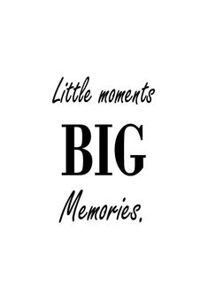 Little moments big memories typography print digital print sizes wall art wall decor home decor black and white gift idea life quotes Family Together Quotes, Family Love Quotes, Change Quotes, Making Memories Quotes, Quotes About Memories, Quotes About Moments, Summer Friends Quotes, Moments With Friends Quotes, Memories With Friends Quotes