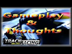 Request - TrackMania Racing Online Gameplay & Thoughts