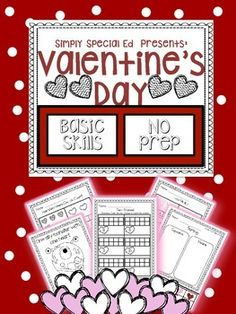 Valentine's Day/ February Basic Skills Pack NO PREP --- BASIC SKILLS --- SPED --- EARLY ED  This basic skills pack is perfect for Preschool, Kindergarten, or special education students! Includes all must-have, must-practice basic skills. Perfect for morning work, busy work, or goal work!