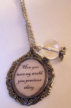 How you turn my world, you precious thing.