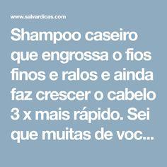 106f522e66fa Esse shampoo engrossa os fios e faz crescer o cabelo 3 x mais rápido