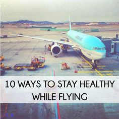 Stay happy and healthy while flying anywhere!