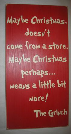 Maybe Christmas doesnt come from a store,  The Grinch, You Pick Color,  Primitive, Christmas, Sign, Large via Etsy