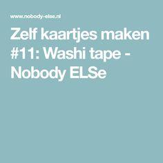 Zelf kaartjes maken #11: Washi tape - Nobody ELSe