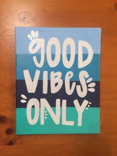 Good Vibes Only Canvas  8x10  blue stripes background/ white font  Back stapled to a kiln dried wooden frame  Handmade  Custom canvases are available on request. If you have any questions, please feel free to ask
