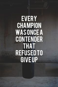 every-champion-was-once-a-contender....