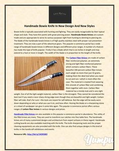 The Carbon Fiber Knives are made of carbon fiber reinforced polymer, an extremely strong and light fiber-reinforced polymer which contains carbon fibers. Read more.. https://www.yumpu.com/de/document/view/38819669/handmade-bowie-knife-in-new-design-and-new-styles