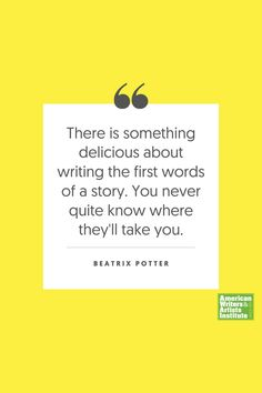 """There is something delicious about writing the first words of a story. You never quite know where they'll take you."" - Beatrix Potter    Get your creative juices flowing w/ AWAI writing prompts. Get writing prompts, copywriting training, freelance writing support, and more at awai.com! #awai #writerslife #freelancewriting #copywriting #writing Writing Skills, Writing Prompts, Creative Writing Inspiration, Freelance Writing Jobs, Writing Assignments, New Career, Writing Quotes, Beatrix Potter, Copywriting"