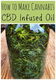 How to Make Cannabis CBD Infused Oil - I know medical just became legal in my state. Now to research if this is......