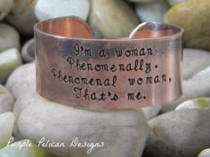 "Phenomenal Woman Maya Angelou Poem Cuff Bracelet...I love this poem by Maya Angelou.  This cuff is a great reminder that beauty comes from within and that we should celebrate being Phenomenal Women!  It is hand stamped with ""I'm a woman, Phenomenally. Phenomenal woman, That's me."""