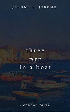 Three Men In A Boat by Jerome K. Jerome https://www.amazon.com/dp/B01N7KCQHB/ref=cm_sw_r_pi_dp_x_xDmyybFZFANGB