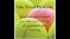 But i think this happens to pretty much everybody because in tennis EVERYBODY has this problem
