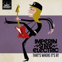 "▶︎ IMPERIAL STATE ELECTRIC - 7"" ""That's Where It's At"" 