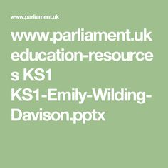 www.parliament.uk education-resources KS1 KS1-Emily-Wilding-Davison.pptx