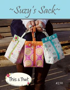 Hey, I found this really awesome Etsy listing at https://www.etsy.com/listing/470782266/suzys-sack-bag-pattern