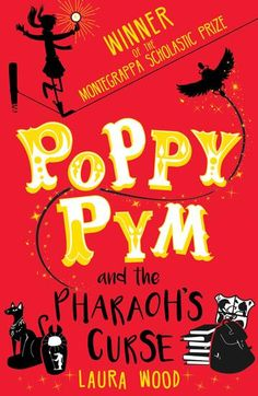 Poppy Pym and the Pharaoh's Curse - Laura Wood, UK