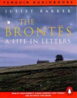 The Brontësa Life In Letters.  Barker's selection of letters reveals the authentic voices of Charlotte, Emily, and Anne, as well as their brother, Branwell, and father, Reverend Patrick Bronte. Charlotte was a letter-writer of supreme ability, ranging from facetious notes and intimate gossip to artfully composed pages of literary criticism, while Emily and Anne remain tantalizingly evasive, as few of their letters are extant. The letters detail the siblings' strange, self-absorbed childhood…