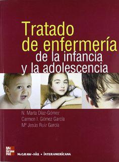Tratado de enfermería de la infancia y la adolescencia / coordinadora, N. Marta Díaz-Gómez ; autoras, N. Marta Díaz-Gómez, Carmen I. Gómez García, Mª Jesús Ruiz García