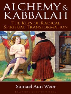 The most ancient sciences in the world are Alchemy and Kabbalah, which constitute the practical, spiritual knowledge hidden in the depths of every great religion and mystical tradition.