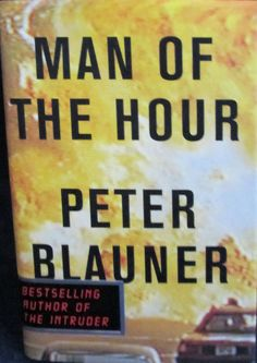Man of the Hour by Peter Blauner (1999, Hardcover)  First Edition