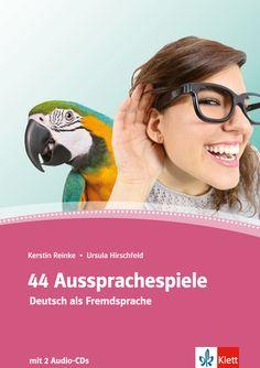 I use these in lessons regularly! A great resource! 44 Aussprachespiele 978-3-12-675187-2 Deutsch als Fremdsprache (DaF)