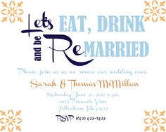 Vow renewal invitation- eat drink and be married- Anniversary party invitation… Vow Renewal Invitations, Anniversary Party Invitations, 25th Wedding Anniversary, Wedding Invitation Wording, Anniversary Parties, Wedding Vows, Our Wedding, Wedding Ideas, Anniversary Ideas