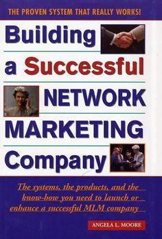Building a Successful Network Marketing Company: The Systems, the Products, and the Know-How You Need to Launch or Enhance a Successful MLM Company Network Marketing Books, Marketing Articles, Marketing Strategies, Business Opportunities Uk, Business Marketing, Internet Marketing, Arbonne Business, Personal Development Books, How To Know