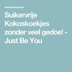 Suikervrije Kokoskoekjes zonder veel gedoe! - Just Be You
