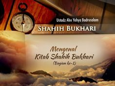 (11) Shahih Bukhari: Mengenal Kitab Shahih Bukhari (Bagian ke-1) - (Ustadz Abu Yahya Badrusalam, Lc.) - YouTube Hadith, Kitab, Signs, Youtube, Shop Signs, Youtubers, Youtube Movies, Sign