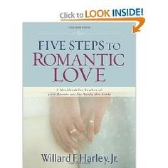 Five Steps to Romantic Love: A Workbook for Readers of Love Busters and His Needs, Her Needs [Paperback], (christian marriage, christianity, communication, love, marriage counseling, relationships, romance, willard f harley jr) books-worth-reading