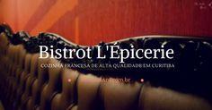 Bistrot francês em Curitiba? Conheça um pouco da minha experiência e a história desse lugar que cuida de todos os detalhes.