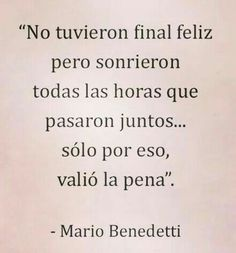 No hay final feliz Poem Quotes, True Quotes, Best Quotes, Favorite Quotes, Benedetti Quotes, Spanish Inspirational Quotes, Spanish Quotes Love, Just In Case, Just For You