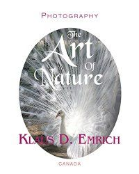 The Art of Nature Book Cover: © photo by Klaus D. Emrich - courtesy of Von Der Alps Publishing Corporation CANADA Alps, Nature, Books, Photographers, Poetry, Canada, Artists, Amazon, Cover